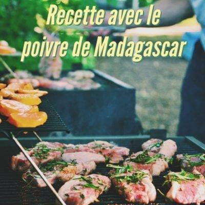 Recette avec le poivre de Madagascar