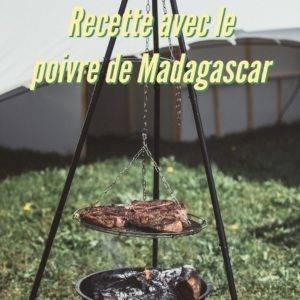 Recette avec le poivre en grains de Madagascar