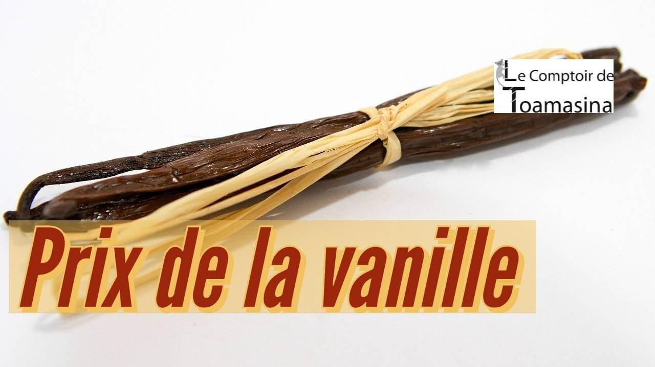 Prix de la gousse de vanille, Madagascar, Tahiti,